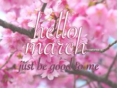 Hello March Just Be Good To Me quotes quote months march hello march march quotes