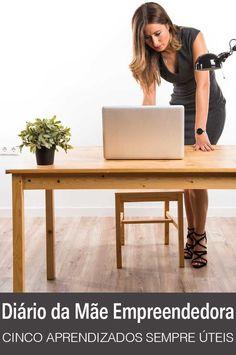 Diário da mãe empreendedora: cinco aprendizados úteis | http://alegarattoni.com.br/diario-da-mae-empreendedora-cinco-aprendizados-uteis/
