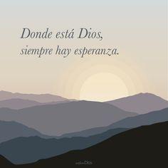 Donde está #Dios, siempre hay #esperanza. #ExploraDios