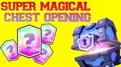 Super Magical Chest Opening • Clash Royale • Legendary?