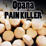 Opana: This new killer drug is known to be twice as strong as OxyContin and is killing people.
