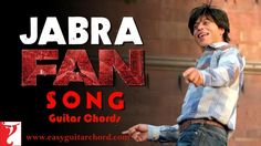 Get Jabra Fan Easy Guitar Chords from the Movie Fan. Learn how to play this song on guitar using only four guitar chords and very easy strumming pattern.