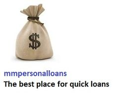 We really are the best for quick loans http://www.mmpersonalloans.com/quick-loans/