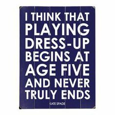 Great Kate Spade quote.