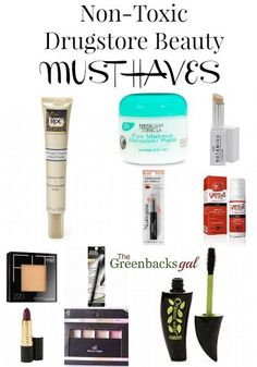 Great list of 10 Non-Toxic Drugstore Beauty Must Haves. The most expensive one is $15!