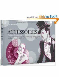 Mode-Accessoires: Vorlagen für Modedesign & zweisprachiges Nachschlagewerk: Amazon.de: F. Volker Feyerabend: Bücher