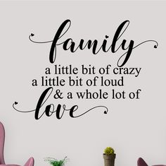 Winston Porter Family a Little Bit of Crazy, Loud, Love Letters Words Wall Decals Family Wall Quotes, Vinyl Wall Quotes, Vinyl Wall Decals, Family Picture Quotes, Crazy Family Quotes, Family Signs, Family Pictures On Wall, Vinyl Sayings, Inspirational Wall Decals