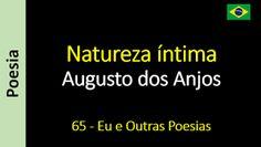 Poesia - Sanderlei Silveira: Augusto dos Anjos - 065 - Natureza íntima