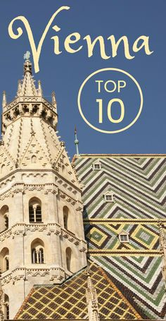 "Europe's ""cultural capital,"" #Vienna, #Austria has a variety of sites first timers should visit. #topten #firsttimers #traveltips"