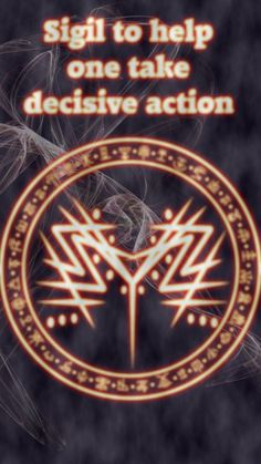 Sigil to help one take decisive action