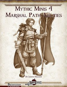 Mythic Minis 4: Marshal Path Abilities   We kick these new abilities for the marshal path off with 3 new 1st tier abilities:    -Expert Aid: Use aid another via reach weapons; Add mythic tier to aid another attack-rolls and 1/2 mythic tier to the aid another bonus. Okay, I guess, but not too exciting.    -Teamwork Feat Mastery: Train one hour and spend one mythic power for +1 bonus teamwork feat; at 4th level, you can get 1/2 mythic tier of these wildcard teamwork feats. At 6th level, you…