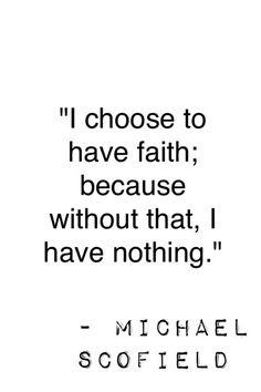 """""""Opto por tener fe; porque sin eso, no tengo nada"""""""