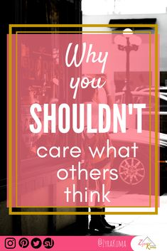 Why you SHOULDN'T care what others think