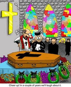 Funeral Funnies- We'll Laugh about it