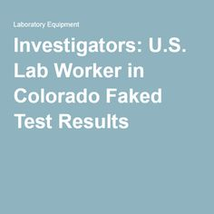 Investigators previously found that mass spectrometer operators in the same lab violated standards between 1996 and 2008. Investigators said the operators were making excessive adjustments in instrument readings to compensate for calibration problems.