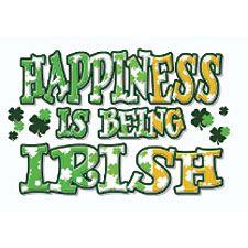 Happiness Is Being Irish ♣