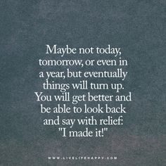 Maybe Not Today, Tomorrow, or Even