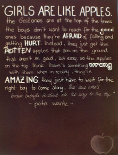 This is my favorite quote of all time. Pete wentz<3 I had this posted on my fridge as a reminder... and I finally found the guy that wasn't afraid of climbing to the top!!!!