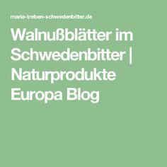 Walnußblätter im Schwedenbitter | Naturprodukte Europa Blog