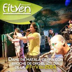 Dame Pa' Matala cerró con broche de oro la segunda noche de conciertos de la FitVen 2014.