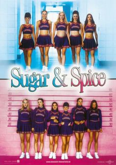 Sugar and Spice ~ I love this movie.  It's one of my go to movies when I'm in a not so great mood.  Just so cute!