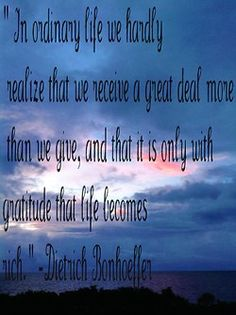 With gratitude life becomes rich