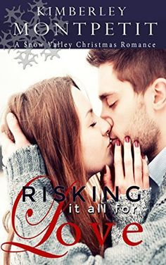 Risking it all for Love: A Christmas in Snow Valley Romance by Kimberley Montpetit, http://www.amazon.com/dp/B00OL1FP7M/ref=cm_sw_r_pi_dp_Eg6Kub1DVKB65