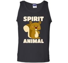My Spirit Animal Is A Squirrel - Tree Critter T-Shirt