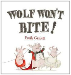 Emily Gravett - Wolf Won't Bite!