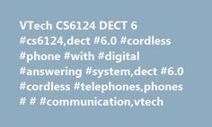 VTech CS6124 DECT 6 #cs6124,dect #6.0 #cordless #phone #with #digital #answering #system,dect #6.0 #cordless #telephones,phones # # #communication,vtech http://alabama.nef2.com/vtech-cs6124-dect-6-cs6124dect-6-0-cordless-phone-with-digital-answering-systemdect-6-0-cordless-telephonesphones-communicationvtech/  # Products Appliances TV Home Theater Computers Tablets Cameras Camcorders Cell Phones Audio Video Games Movies Music Car Electronics GPS Wearable Technology Health, Fitness Beauty…