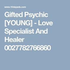 Gifted Psychic [YOUNG] - Love Specialist And Healer 0027782766860 Free Classified Ads, Young Love, Online Advertising, Healer