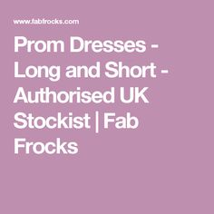Prom Dresses - Long and Short - Authorised UK Stockist | Fab Frocks