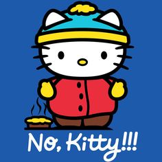 NO KITTY T-Shirt $10 South Park Hello Kitty tee at ShirtPunch today only!