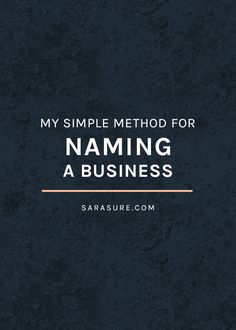 My simple method for naming a business