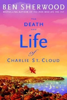 The Death and Life of Charlie St. Cloud by Ben Sherwood I enjoyed the book very much. Movie, of course, not as good.