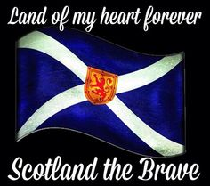 Land of my heart forever, Scotland the Brave