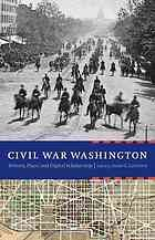 Civil War Washington : history, place, and digital scholarship