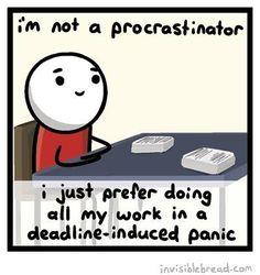 """""""Não sou um procrastinador. Apenas prefiro fazer todo meu trabalho num prazo induzido por pânico."""" @ Créditos na ilustração - tradução ~leilane"""