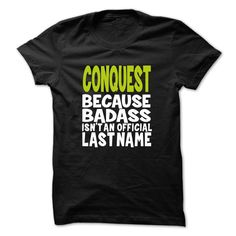(Tshirt Choose) BadAss001 CONQUEST [Teeshirt 2016] Hoodies, Funny Tee Shirts