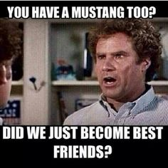 Love the movie Step Brothers and throwing in a Mustang makes it even better ! Mustang Meme, Mustang Girl, Fox Body Mustang, Mustang Quotes, Ford Humor, Car Jokes, Truck Memes, Mechanic Humor, Classic Mustang