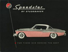 1955 Studebaker Speedster. My dream car. I will love this car to go with my husband's lemon lime speedster.