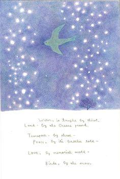 Emily Dickinson   No93/F   水のあることは 渇きによって わかる/  陸地は 海によって/  よろこびは 苦しみによって/  平和は 戦いによって/  愛は その形見によって/  鳥は 雪によって