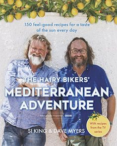 Out in November 2017, The Hairy Bikers' Mediterranean Adventure: 150 feel-good recipes for a taste of the sun every day