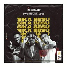 Amerado – Sika Besu feat. Kweku Flick & YPee (Prod by IzJoe Beatz) Shortly after announcing his upcoming EP, Ghanaian rapper Amerado is out with… The post Amerado – Sika Besu feat. Kweku Flick & YPee (Prod by IzJoe Beatz) appeared first on Music Arena Gh. Music Download, Dj Mixtape, Rapper, Latest Music, New Music, News Songs, Lil Win, Movie Posters, Upcoming Artists