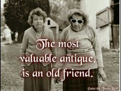 Antique #Old friends quote