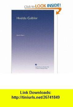 Hedda Gabler (German Edition) Henrik Ibsen ,   ,  , ASIN: B0037NX860 , tutorials , pdf , ebook , torrent , downloads , rapidshare , filesonic , hotfile , megaupload , fileserve