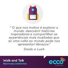 walk and talk #walkandtalk #somoseccotalentos #eccotalentos #voltaaomundo #palestrascoorporativas #aventura