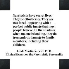 So True~ multiple personalities, lies easily, denies the lies when you call them out, accuses others of own faults.