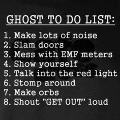 As a paranormal investigator not only is this comical.it is spot on Funny Ghost, Ghost Humor, Hunting Humor, Hunting Quotes, Ghost Hauntings, Ghost Adventures, Ghost Hunters, Ghost Stories, Spooky Stories