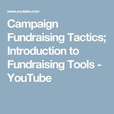 Campaign Fundraising Tactics; Introduction to Fundraising Tools - YouTube